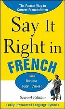 Say It Right in French : The Fastest Way to Correct Pronunciation by EPLS...