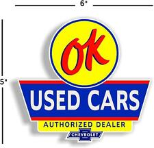 "6"" OK USED CARS MAN CAVE DECAL CHEVY CHEVROLET FOR GAS GASOLINE OIL SIGN"