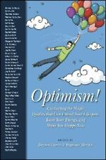 Optimism! : Cultivating the Magic Quality That Can Extend Your Lifespan,...