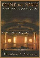 People and Pianos: A Pictorial History of Steinway & Sons (Amadeus), Steinway, T