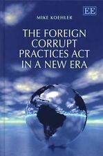The Foreign Corrupt Practices Act in a New Era, , Mike Koehler, Very Good, 2014-