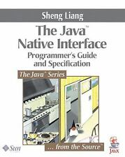 Java(TM) Native Interface: Programmer's Guide and Specification, Sheng Liang, Pr