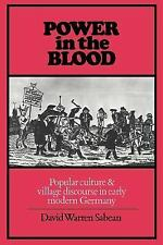 Power in the Blood : Popular Culture and Village Discourse (Sabean, David W)