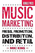 Music Marketing: Press, Promotion, Distribution, and Retail by King, Mike