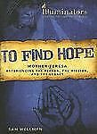 TO FIND HOPE - MOTHER TERESA, Wellman, Sam, New Book