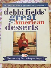 GREAT AMERICAN DESSERTS by Debbi Fields 1996, Hardcover Recipes