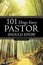 101 Things Every Pastor Should Know by Jim Clark (2004, Paperback)
