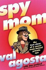 VG, Spymom: The True Story of a Soccer Mom Turned Private Eye (Memoirs), Dee Axe