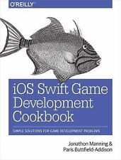 iOS Swift Game Development Cookbook: Simple Solutions for Game Development Prob