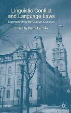 Linguistic Conflict and Language Laws: Understanding the Quebec Question by