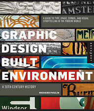 Graphic Design and Architecture, A 20th Century History: A Guide to Type, Image,