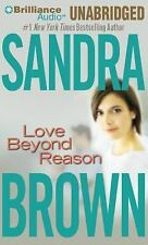Love Beyond Reason by Sandra Brown (2014, CD, Unabridged)