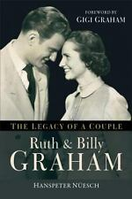 Ruth and Billy Graham: The Legacy of a Couple-ExLibrary