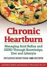 Chronic Heartburn: Managing Acid Reflux and GERD Through Understanding, Diet and