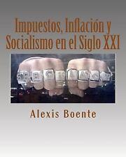 Impuestos, Inflación y Socialismo en el Siglo XXI : Temas de Economía y...