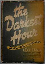 The Darkest Hour: Adventures and Escapes by Leo Lania (FIRST EDITION)