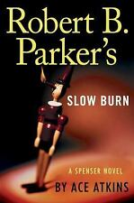 Spenser: Robert B. Parker's Slow Burn 29 by Ace Atkins (2016, Hardcover)