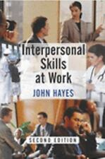 Interpersonal Skills at Work by John Hayes (2002, Paperback, Revised)
