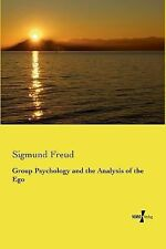 Group Psychology and the Analysis of the Ego by Sigmund Freud (2014, Paperback)