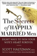 The Secrets of Happily Married Men : Eight Ways to Win Your Wife's Heart...