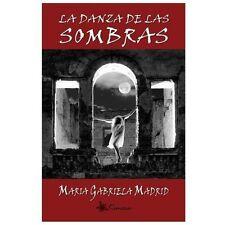 La Danza de Las Sombras by Maria Gabriela Madrid (2013, Paperback)