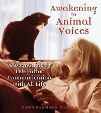 Awakening to Animal Voices: A Teen Guide to Telepathic Communication with All Li