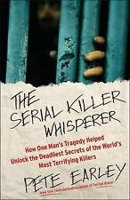 The Serial Killer Whisperer : How One Man's Tragedy Helped Unlock the...