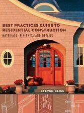 Best Practices Guide to Residential Construction: Materials, Finishes, and Detai