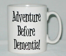 Adventure Before Dementia Mug Can Personalise Any Name Funny Gift Grandad Gran