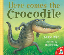 HERE COMES THE CROCODILE by KATHRYN WHITE ~ Delightful children's book