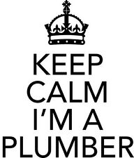 KEEP CALM I'M A PLUMBER Funny Novelty Car/Van/Window Vinyl Sticker - Extra Small