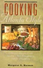 Cooking Atlanta Style : Delicious Recipes from Atlanta's Best Restaurants,...