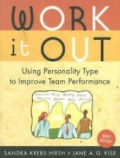 Work It Out, Rev. ed.: Using Personality Type to Improve Team Performance