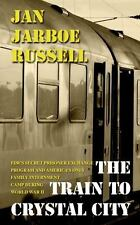 The Train To Crystal City (Thorndike Press Large Print Popular and-ExLibrary