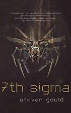 7th Sigma by Steven Gould (2012, Paperback)