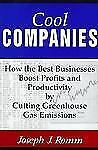 Cool Companies: How The Best Businesses Boost Profits And Productivity By Cutti