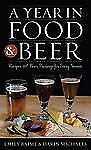 A Year in Food and Beer: Recipes and Beer Pairings for Every Season (R-ExLibrary