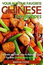 Your All-Time Favorite Chinese Dish Recipes : A Quick and Easy Way to...