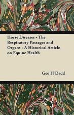Horse Diseases - The Respiratory Passages and Organs - A Historical Article on