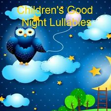 GOOD NIGHT LULLABY CD: CHILDREN'S RELAXING SLEEP AID SONGS - 60 MINUTES