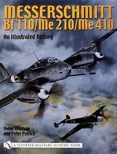 MESSERSCHMITT BF 110 ME 210 ME 410 AN ILLUSTRATED HISTORY