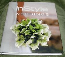 INSTYLE WEDDINGS by Hillary Sterne ~ 2005 Large Hardcover w/ Dust Jacket