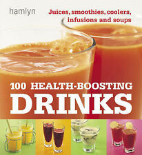 100 Health-Boosting Drinks: Juices, Smoothies, Coolers, Infusions and Soups (Ham