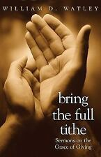 Bring the Full Tithe: Sermons on the Grace of Giving by William D. Watley, Good