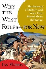 Why the West Rules--For Now : The Patterns of History, and What They Reveal...