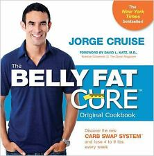 G, The Belly Fat Cure: Discover the New Carb Swap System and Lose 4 to 9 lbs. Ev