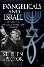 Evangelicals and Israel : The Story of American Christian Zionism by Stephen...