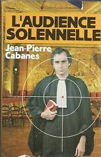 JEAN-PIERRE CABANES L'AUDIENCE SOLENNELLE