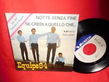 EQUIPE 84 Notte senza fine 45rpm 7' + PS 1965 ITALY EX+ Festival di Napoli