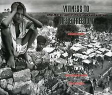 NEW - Witness to Life and Freedom: Margaret Bourke - White in India and Pakistan